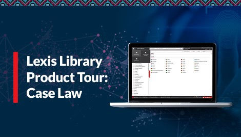 Lexis Library Product Tour: Case Law