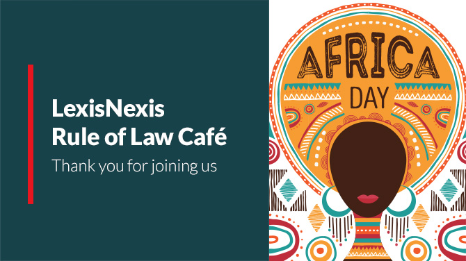 LexisNexis Rule of Law Cafe - Africa Day 2021